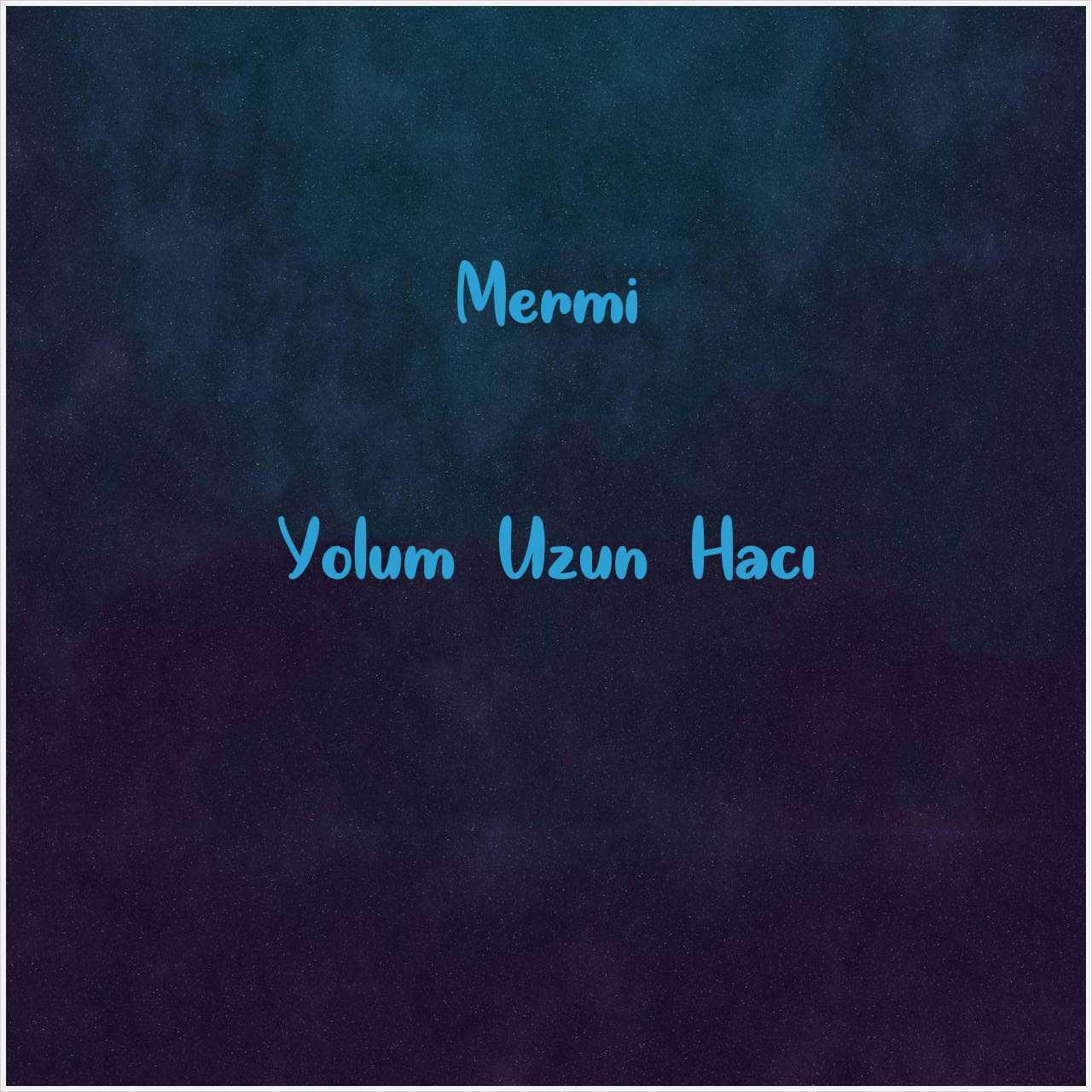 دانلود آهنگ جدید Mermi به نام Yolum Uzun Hacı