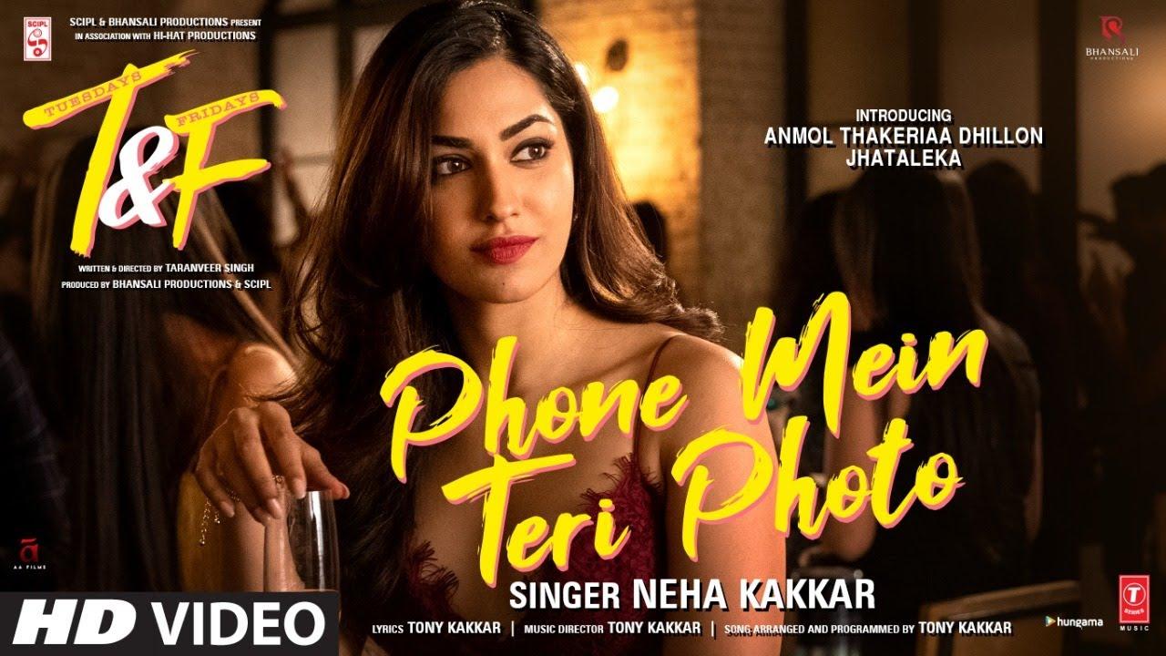 Phone Mein Teri Photo – Tuesdays & Fridays (2021) Ft. Anmol Thakeria & Neha Kakkar HD