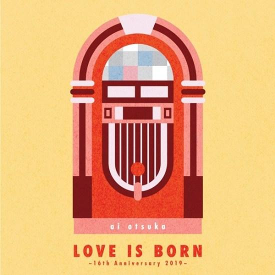 [Album] Ai Otsuka – LOVE IS BORN 16th Anniversary 2019 at Hibiya Yagai Ongakudou