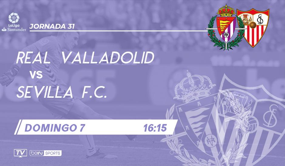 Real Valladolid - Sevilla F.C. Domingo 7 de Abril. 16:15 RVCF-SFC