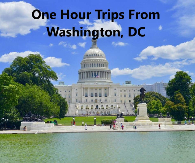 One Hour Trips From Washington, DC