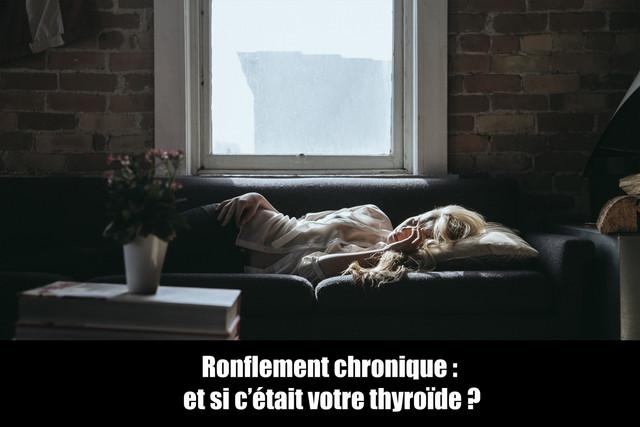 Ronflement-chronique-et-si-c-tait-votre-thyro-de