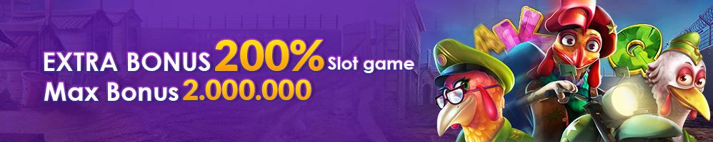 EXTRA BONUS SLOT GAMES 200%
