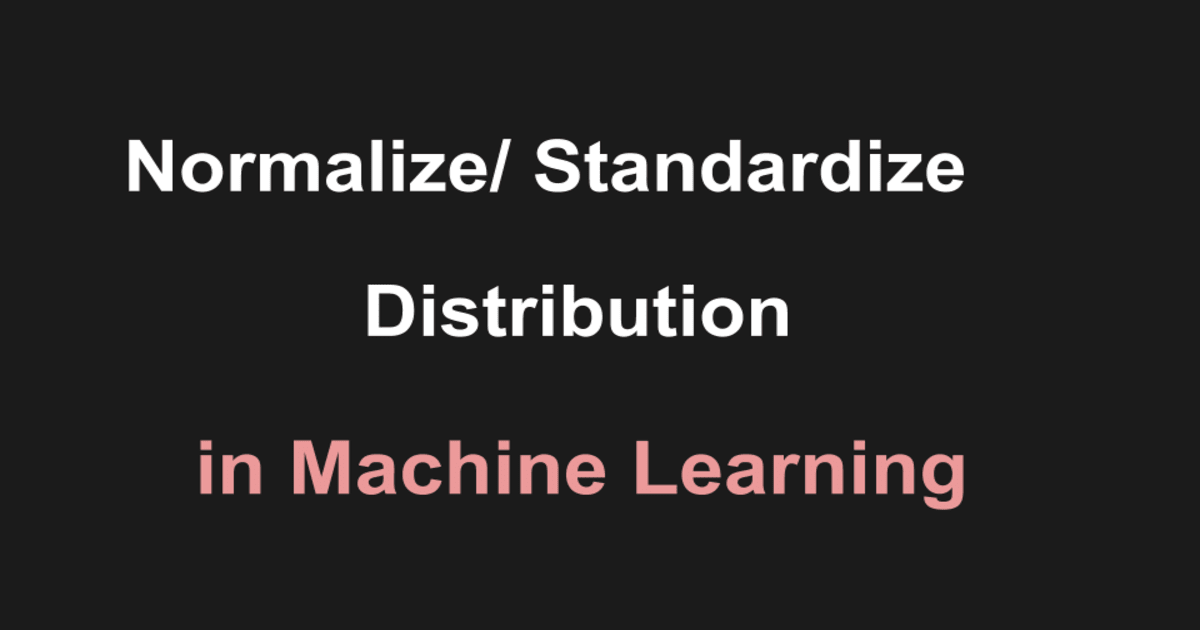 Normalizing or Standardizing distribution