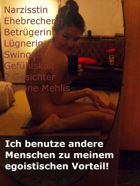 Adriane Mehlis aus Düsseldorf, Hebamme, Narzisstin, Betrügerin, Ehebrecherin, Lügnerin, Swinger