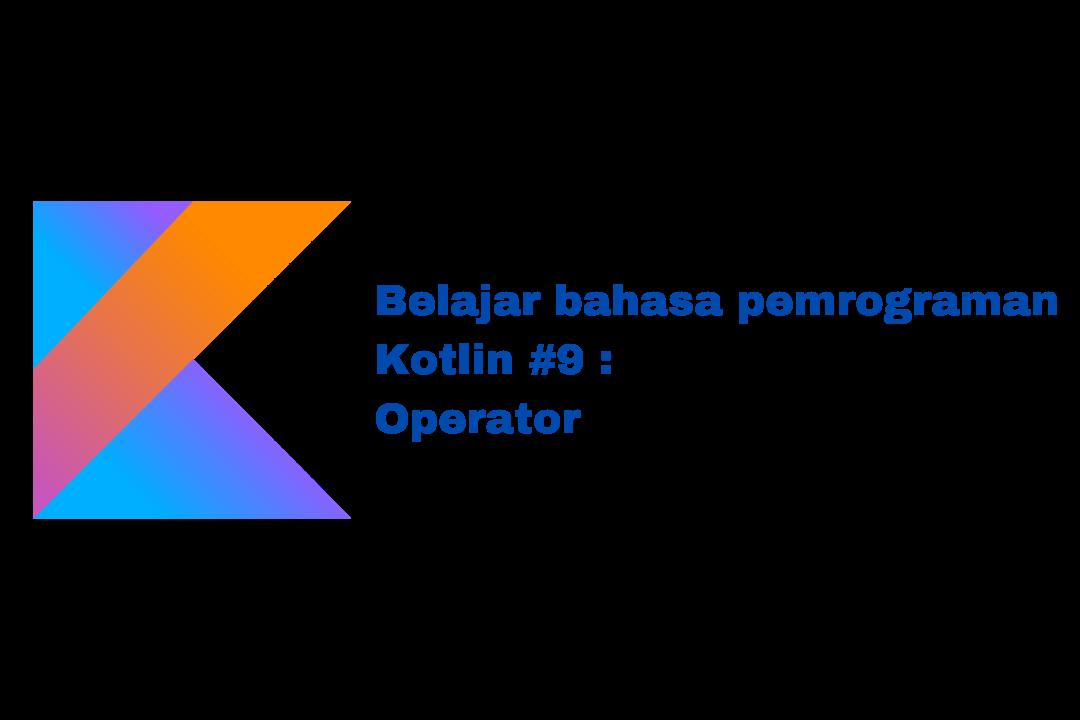 belajar bahasa pemrograman kotlin penggunaan operator