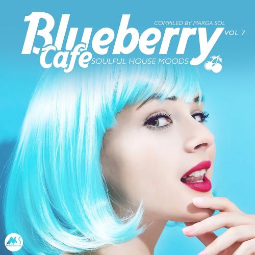 Blueberry Cafe Vol. 7 (Soulful House Moods) (2021)