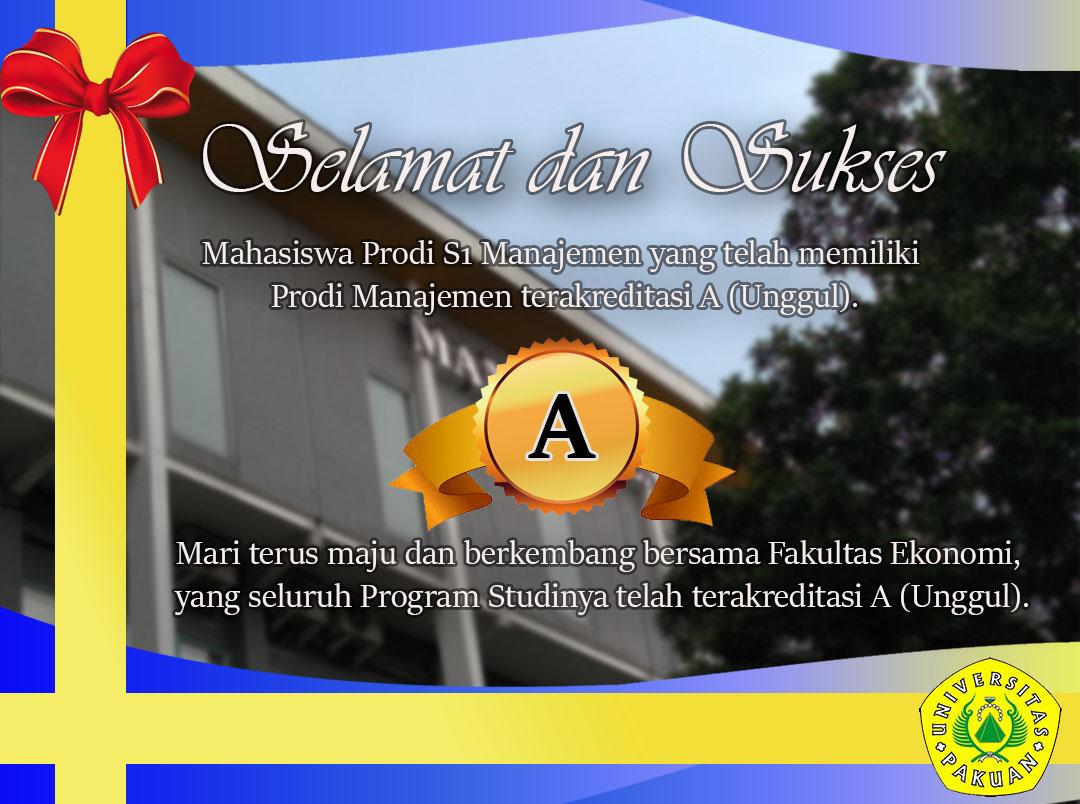Selamat kepada Prodi S1 Manajemen Universitas Pakuan yang telah Mendapatkan Akreditasi A
