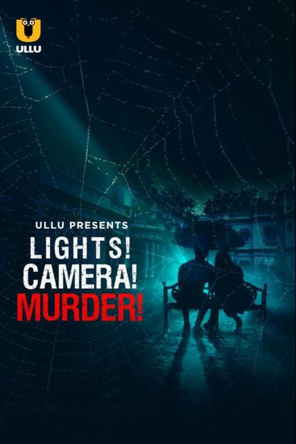 Lights Camera Murder (2021) S01 Hindi Ullu Originals Web Series 480p Watch Online