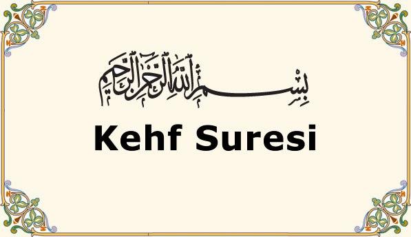 KEHF Suresi Türkçe Okunuşu ve Tefsiri