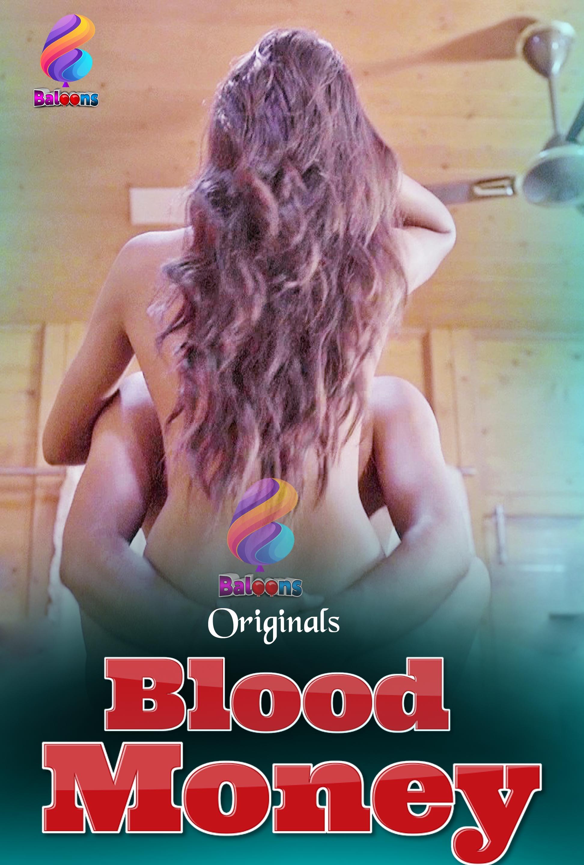 18+ Blood Money 2020 S01E01 Hindi Balloons Original Web Series 720p HDRip 170MB Watch Online