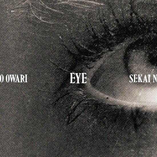 [Album] SEKAI NO OWARI – EYE