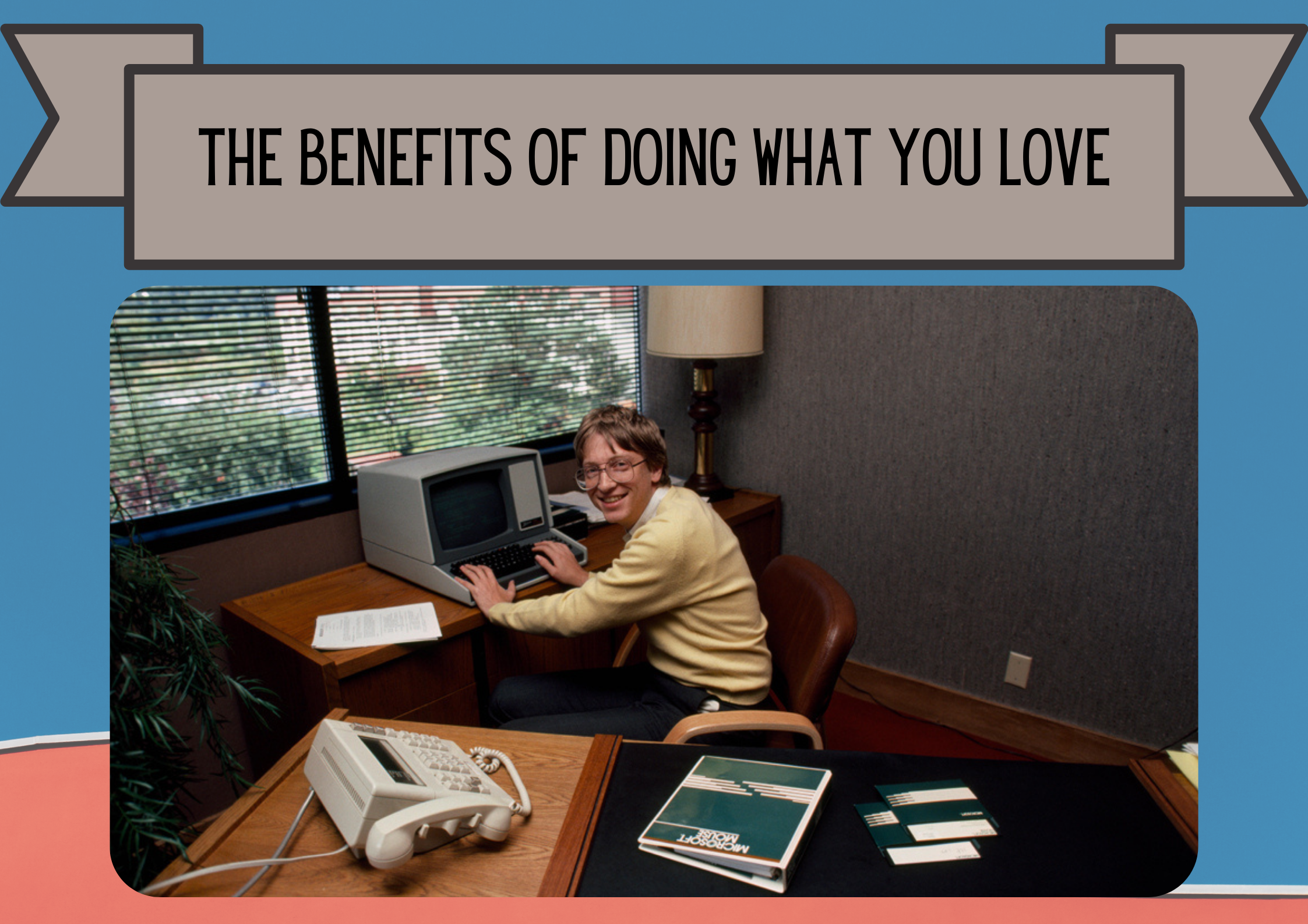 The-Benefits-of-Doing-What-You-Love