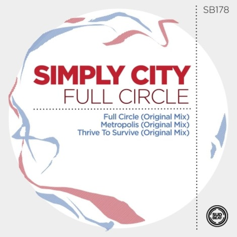 Simply City - Full Circle; Metropolis; Thrive To Survive (Original Mix's) [2020]