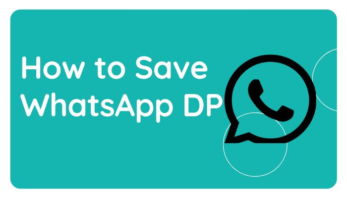 Save WhatsApp DP