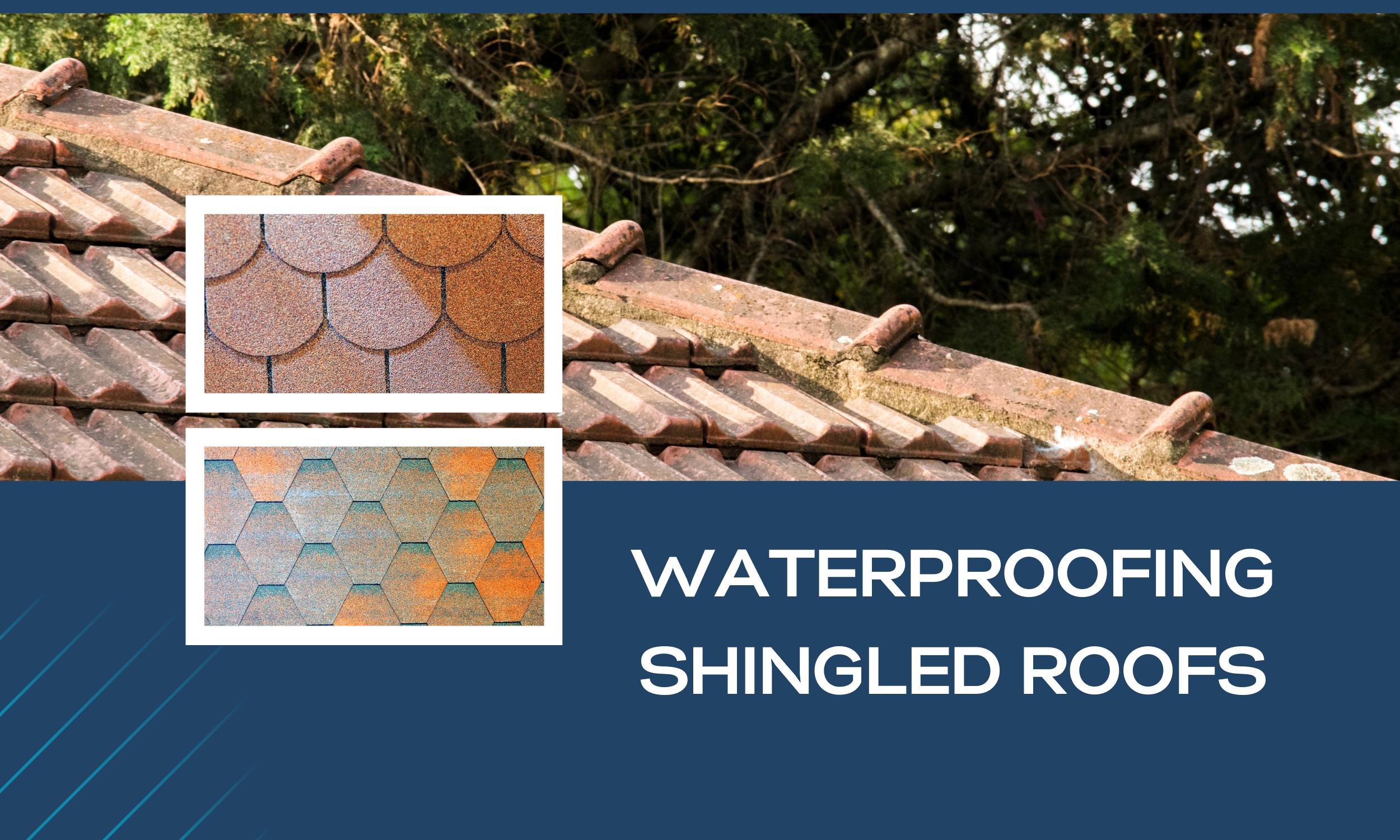 Waterproofing-shingled-roofs