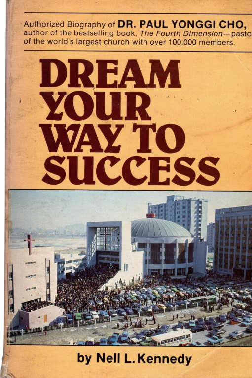 Image for Dream Your Way to Success: The Story of Dr. Yonggi Cho and Korea