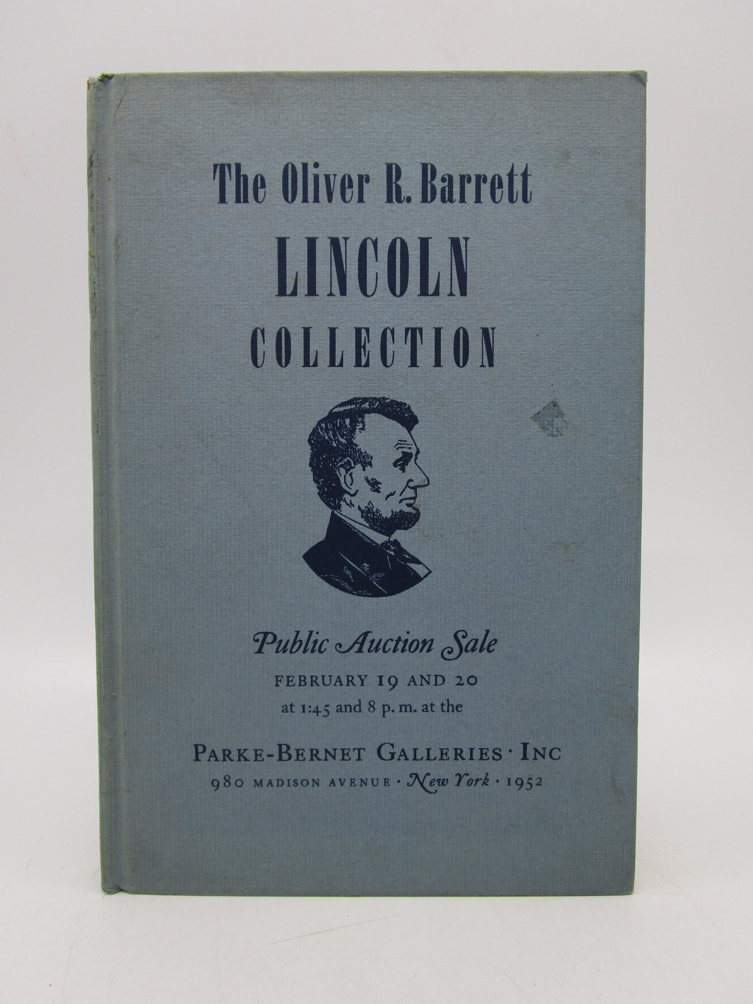 Image for The Immortal Autograph Letters Documents Manuscripts Portraits Personal Relics and Other Lincolniana Collected By the Late Oliver R. Barrett Chicago (First Edition)