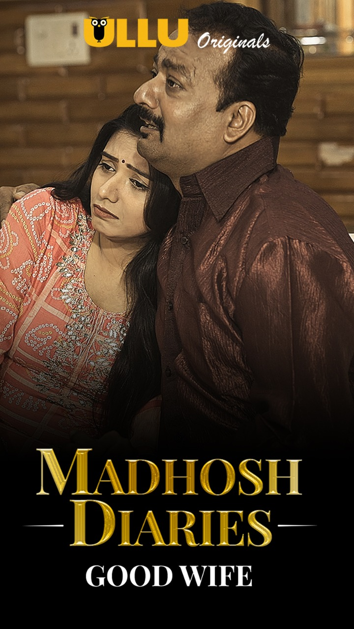 Madhosh Diaries | Good Wife | 2021 | Hindi | 1080p | 720p | WEB-DL