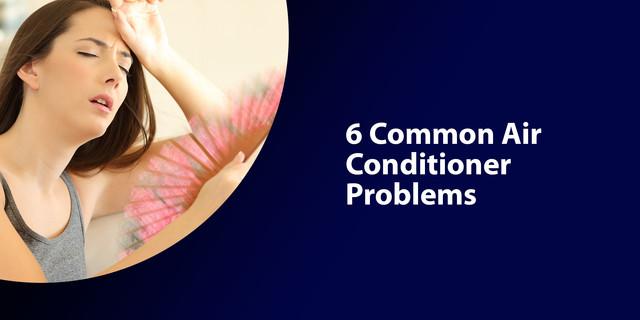 6 Common Air Conditioner Problems