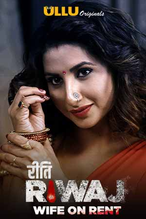 18+ Wife on Rent (Riti Riwaj) Part 2 2021 Hindi Ullu Complete Web Series 720p HDRip 300MB Download