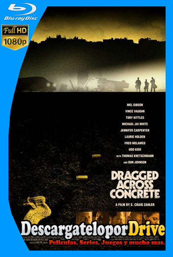 Dragged Across Concrete (2018) [1080p] [Latino] [1 Link] [GDrive] [MEGA]