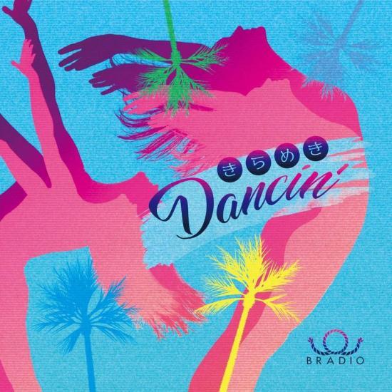 [Single] BRADIO – Kirameki Dancin'