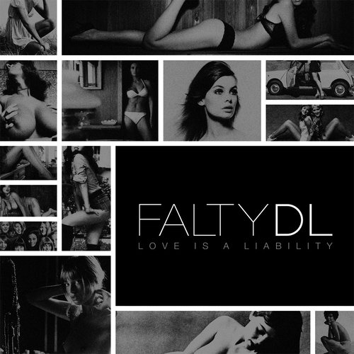 Download FaltyDL - Love Is A Liability mp3