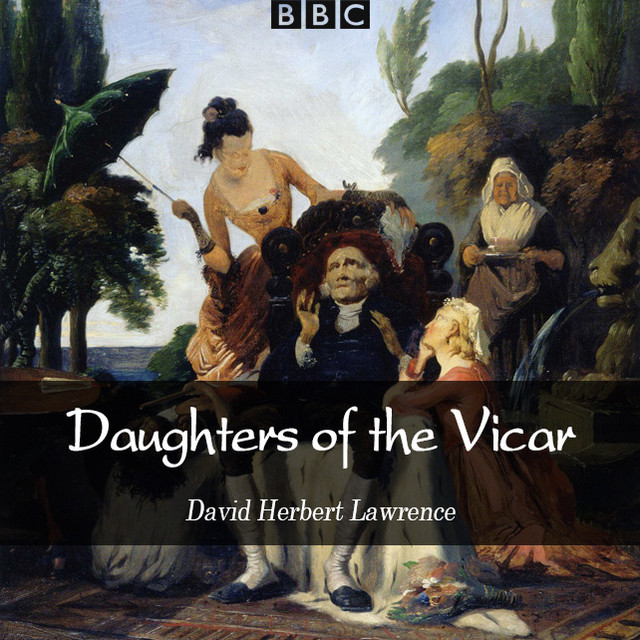 BBC - Daughters of the Vicar - DH Lawrence