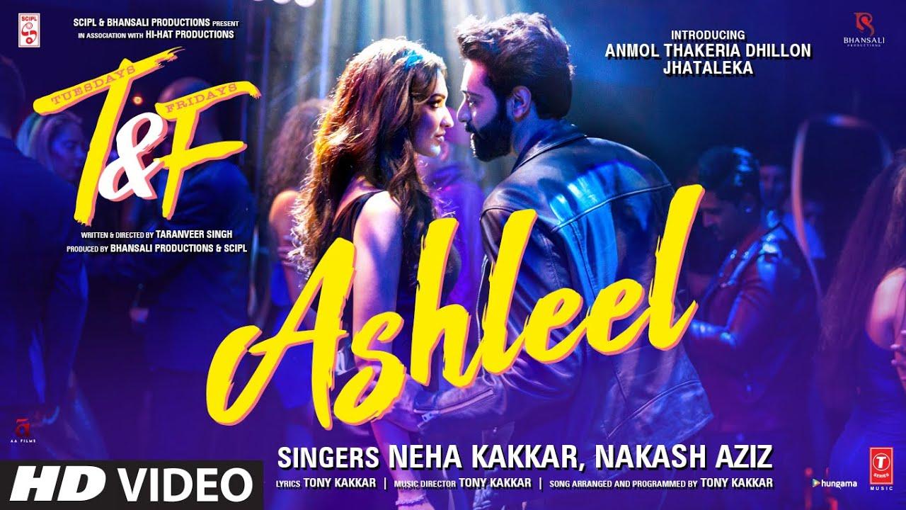 Ashleel Video Song – Tuesdays & Fridays (2021) Ft. Anmol Thakeria & Neha Kakkar HD