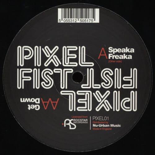 Download Pixel Fist - Speaka Freaka / Get Down mp3