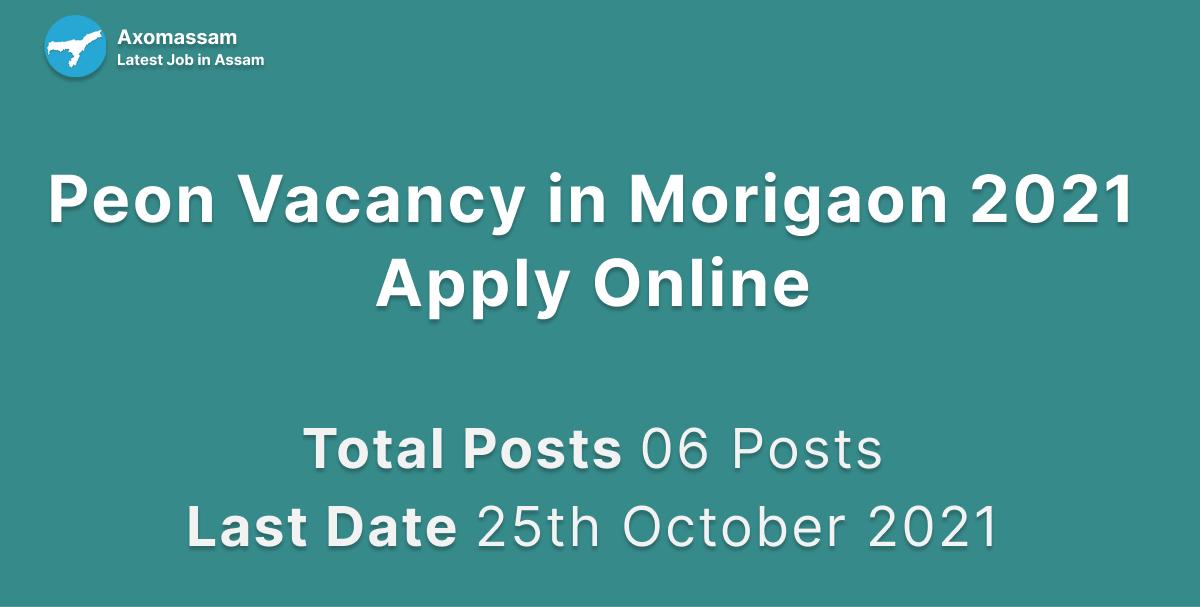 Peon Vacancy in Morigaon 2021 - Apply Online