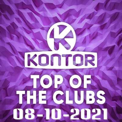 A - Kontor Top Of The Clubs Chart [08.10] (2021)