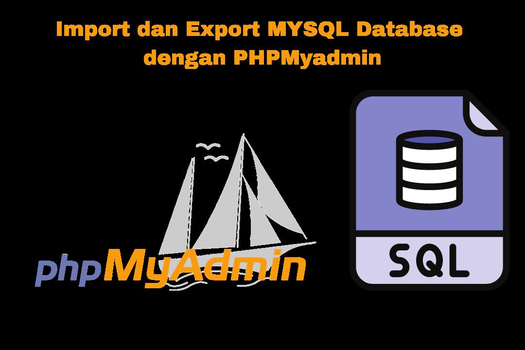 Cara import dan export mysql database dengan phpmyadmin