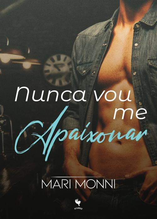 "Pitangus Editorial lança ""Nunca vou me apaixonar"" de Mari Monni"