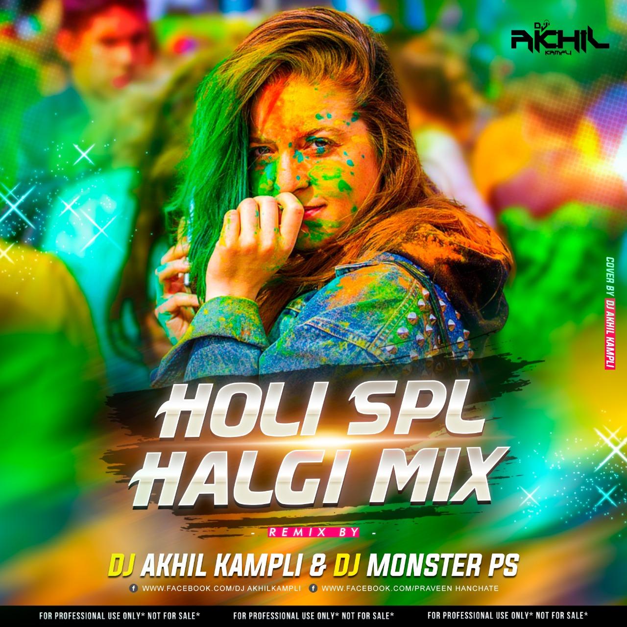 Holi Spl (Halgi Mix) Dj Akhil Kampli Dj Monster PS