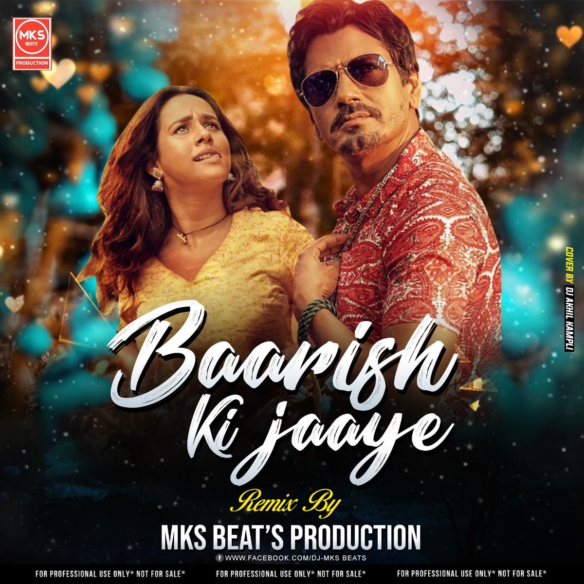 Baarish Ki Jaaye Remix - Mks Beats Production