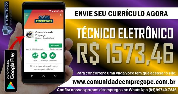TÉCNICO ELETRÔNICO COM SALÁRIO R$ 1573,46 PARA EMPRESA DE SERVIÇOS NO RECIFE