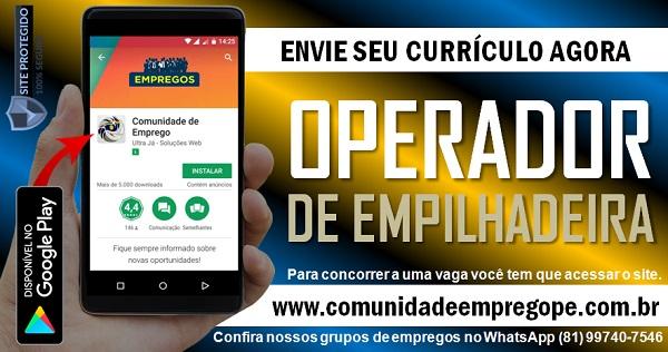 OPERADOR DE EMPILHADEIRA, 02 VAGAS PARA EMPRESA DE TERCEIRIZAÇÃO
