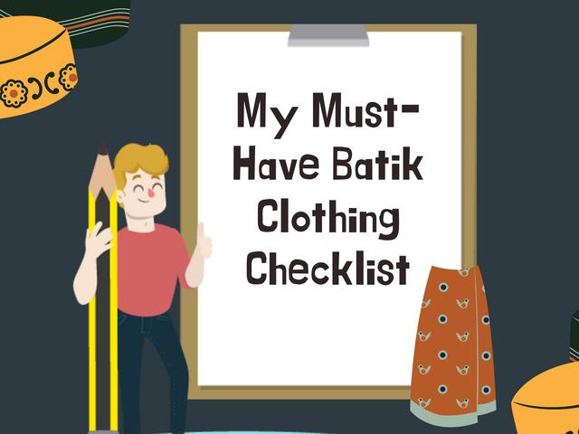 My-Must-Have-Batik-Clothing-Checklist