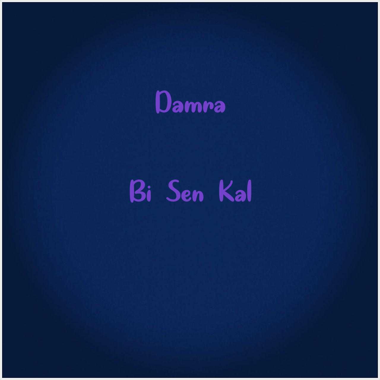 دانلود آهنگ جدید Damra به نام Bi Sen Kal