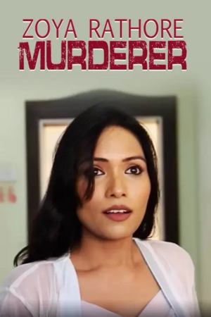 18+ Zoya Rathore Murderer (2021) Phunflix Hindi Short Film 720p HDRip 120MB Download