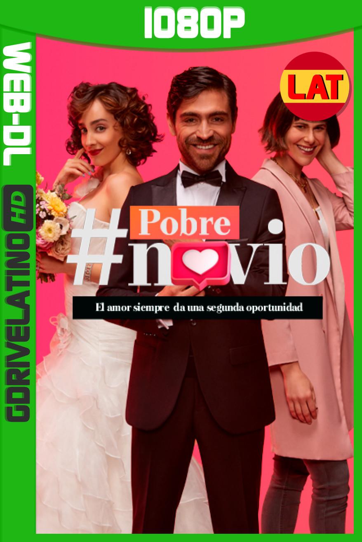 #Pobre novio (2021) Temporada 1 HMAX WEB-DL 1080p Latino MP4