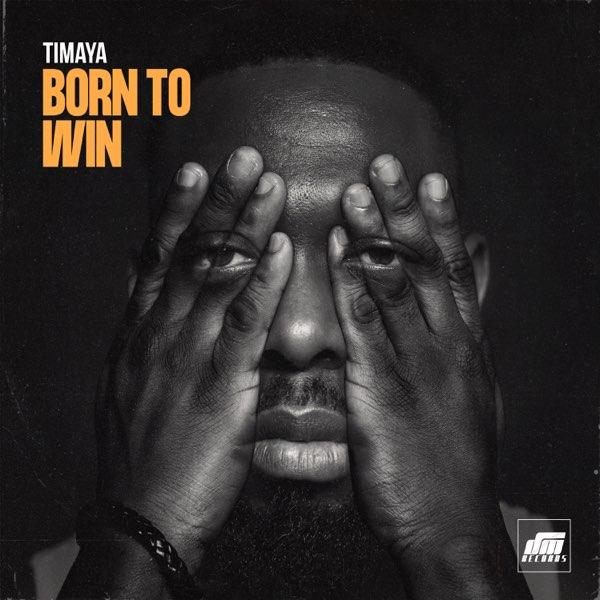 Timaya-Born-To-Win