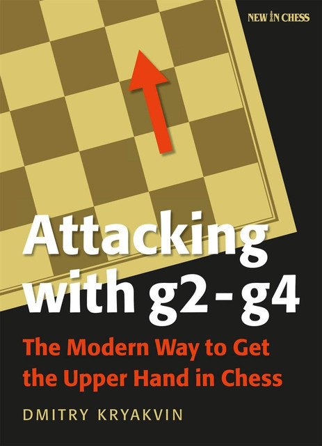 Attacking with g2-g4 - Dmitry Kryakvin (PDF + PGN) Attacking-with-g2-g4