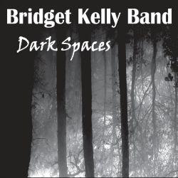 Bridget Kelly Band - Dark Spaces (2020)