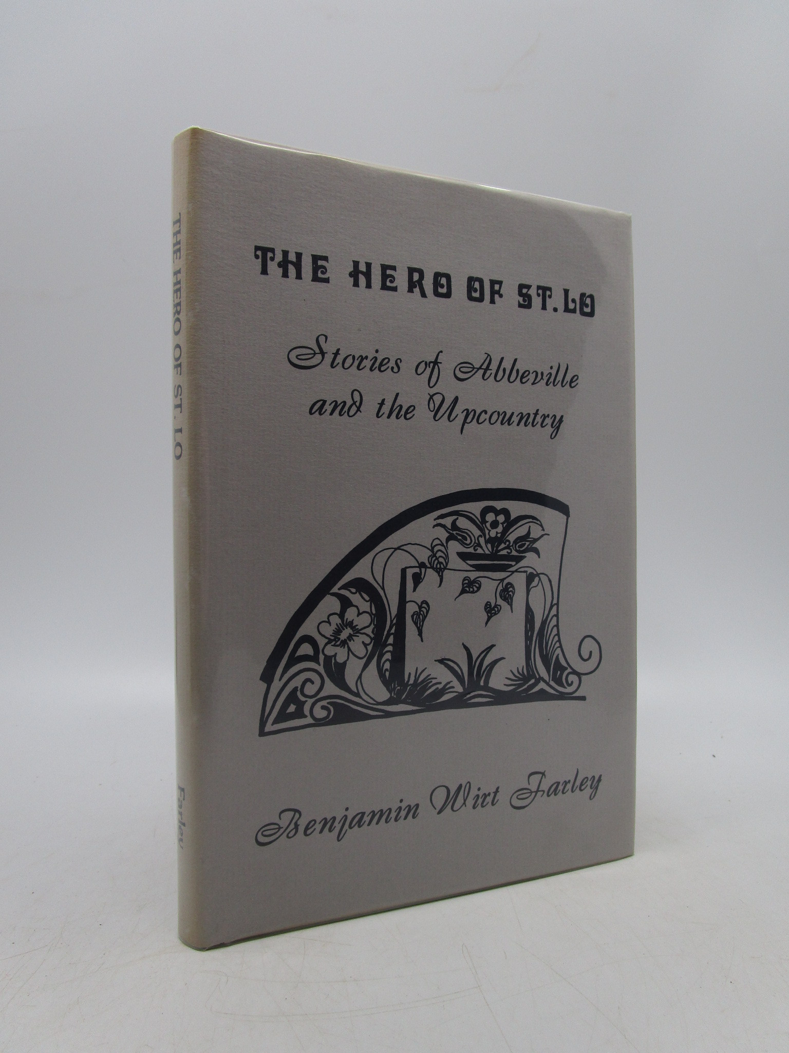 Image for The Hero of St. Lo Stories of Abbeville and the Upcountry (Signed by Author and Lllustrator)
