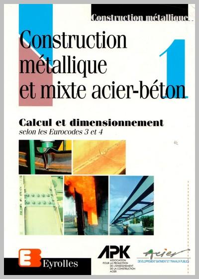 Construction métallique et mixte Acier Béton