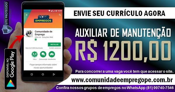 AUXILIAR DE MANUTENÇÃO COM SALÁRIO R$ 1200,00 PARA EMPRESA NO CURADO