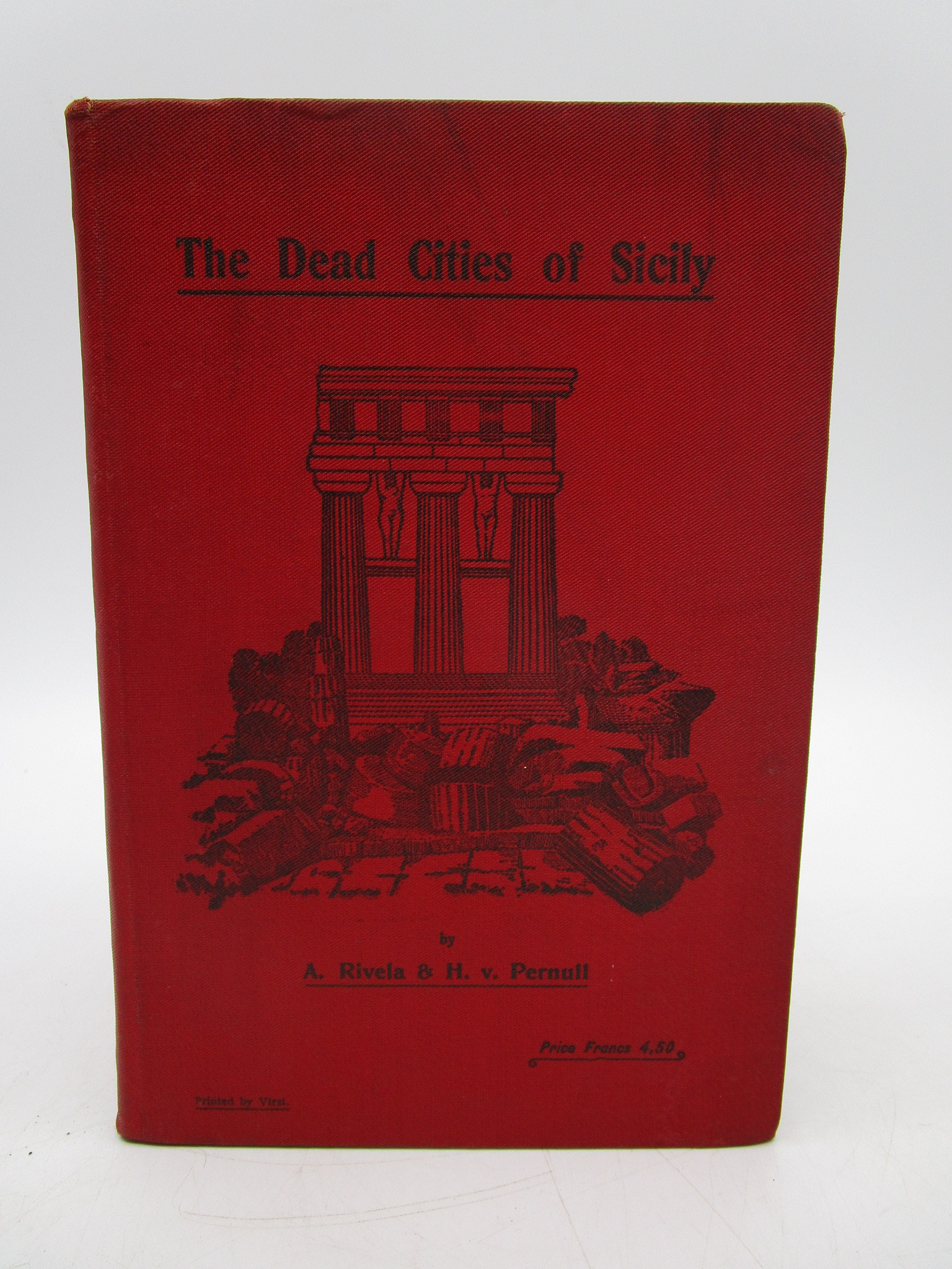 Image for The Dead Cities of Sicily: A Guide-Book to the Remains of Ancient Art in the Island (First Edition)
